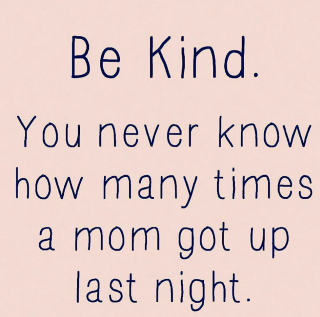 be kind to moms